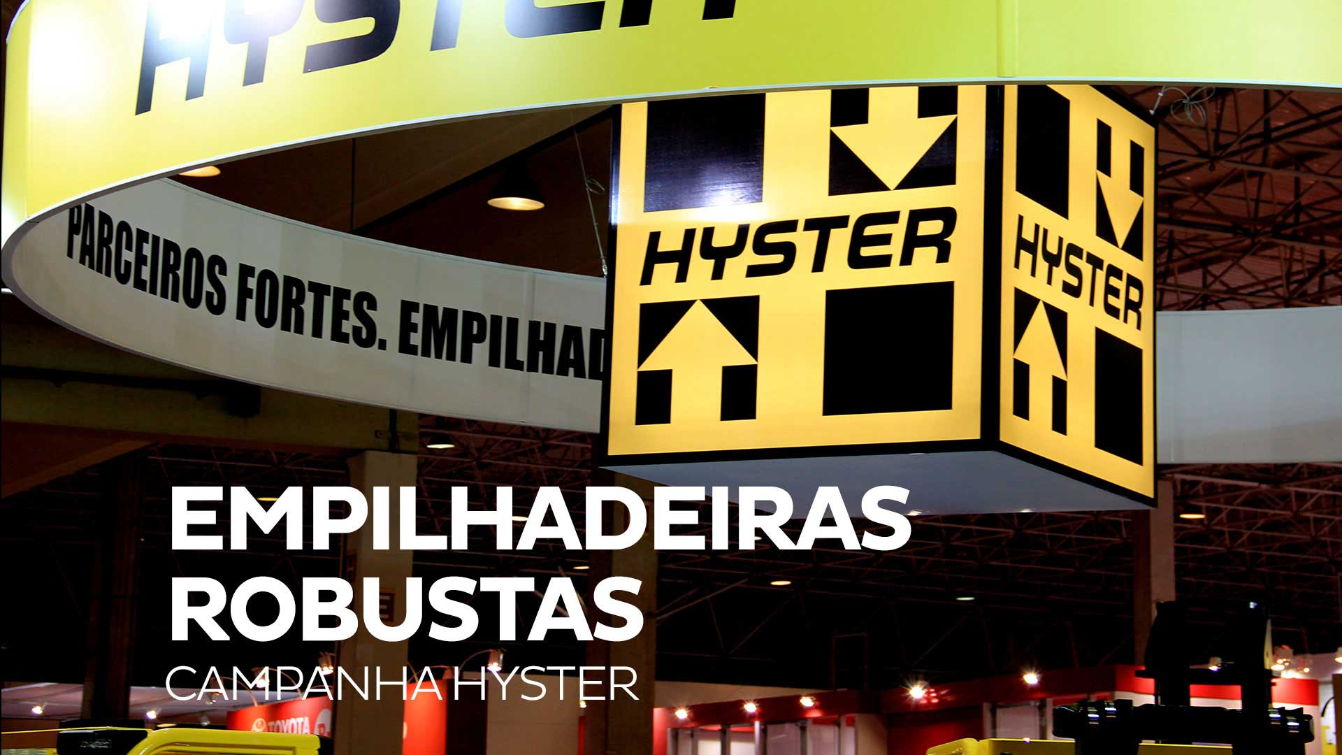 Case Hyster: Parceiros Fortes, Empilhadeiras Robustas