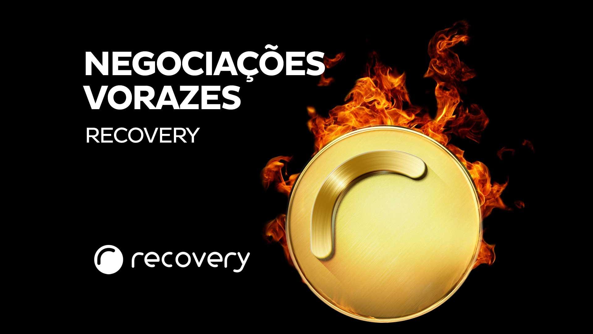 Case Recovery: Negociações Vorazes